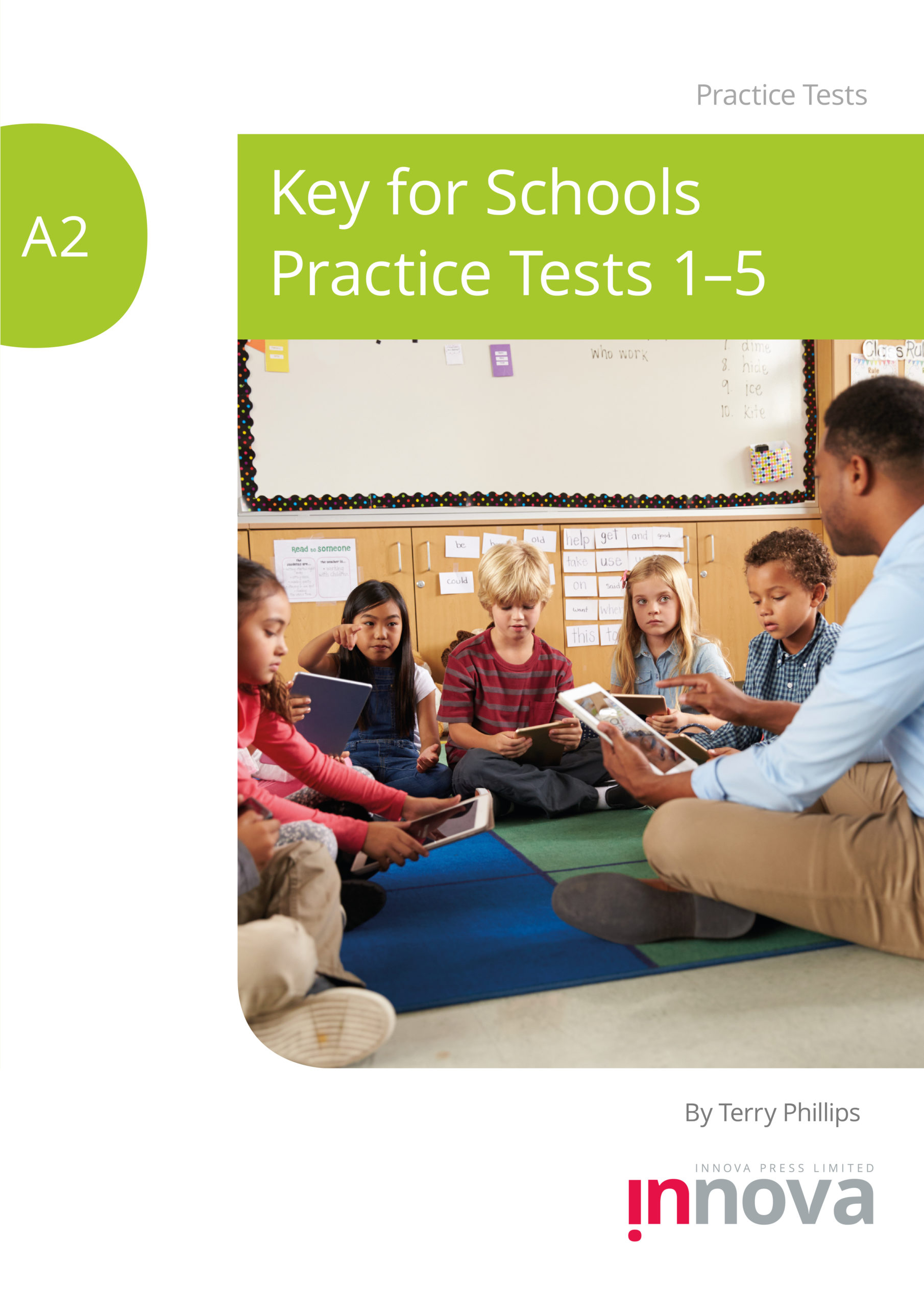 cover for A2 Key for Schools practice tests 1-5, lime green heading, cover image of a small class of children sitting cross legged in front of a whiteboard facing a teacher who is also cross legged on the floor. All of them are holding ipad devices.